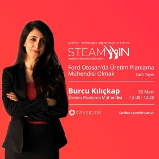 STEAMWIN Online Event: Burcu Kılıçkap, Production Planning Engineer at Ford Otosan